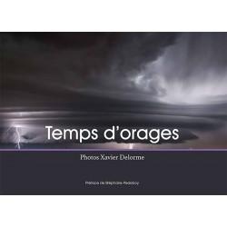 Temps d'Orages - Photos Xavier Delorme (livre) - ÉPUISÉ